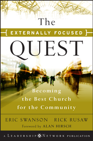 The Externally Focused Quest: Becoming the Best Church for the Community - eBook  -     By: Eric Swanson, Rick Rusaw
