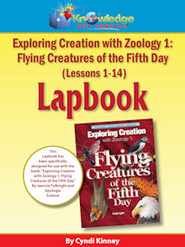 Apologia Exploring Creation with Zoology 1 : Flying  Creatures of the 5th Day Lapbook Package (Lessons 1-14)  - PDF Download  [Download] -     By: Cyndi Kinney