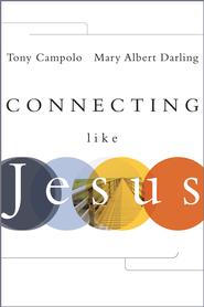 Connecting Like Jesus - eBook  -     By: Tony Campolo, Mary Albert Darling