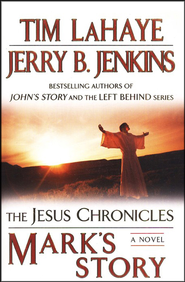 Mark's Story, The Jesus Chronicles #2  -     By: Tim LaHaye, Jerry B. Jenkins