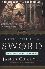 Constantine's Sword: The Church and the Jews   -     By: James Carroll