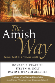 The Amish Way: Patient Faith in a Perilous World - eBook  -     By: Donald B. Kraybill, Steven M. Nolt, David L. Weaver-Zercher