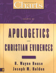 Charts of Apologetics and Christian Evidences  -     By: H. Wayne House, Joseph M. Holden