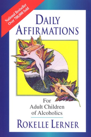 Daily Affirmations for Adult Children of  Alcoholics  -     By: Rokelle Lerner