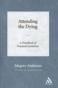 Attending the Dying  -     By: Megory Anderson