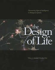 The Design of Life: Discovering Signs of Intelligence  in Biological Systems Book & CD-Rom  -     By: William A. Dembski, Jonathan Wells