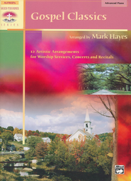 Gospel Classics for Worship Services, Concerts and Recitals    -     By: Mark Hayes