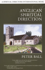 Anglican Spiritual Direction  -     By: Peter Ball
