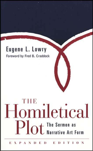 The Homiletical Plot: The Sermon as Narrative Art Form, Revised  -     By: Eugene L. Lowry