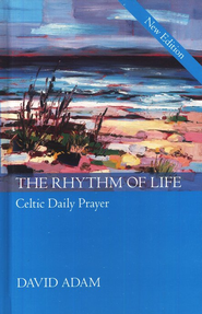 The Rhythm of Life: Celtic Daily Prayer  -     By: David Adam