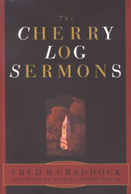 The Cherry Log Sermons   -     By: Fred Craddock