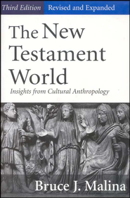 The New Testament World, Third Edition   -     By: Bruce J. Malina