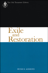 Exile and Restoration: Old Testament Library [OTL]  -     By: Peter R. Ackroyd