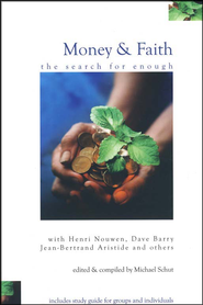 Money & Faith: The Search for Enough  -     Edited By: Michael Schut     By: Edited by Michael Schut