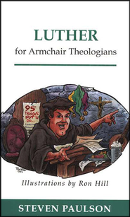 Luther for Armchair Theologians  -     By: Steven Paulson