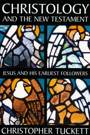 Christology and the New Testament: Jesus and His  Earliest Followers  -     By: Christopher M. Tuckett
