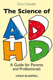 The Science of ADHD: A Guide for Parents and Professionals - eBook  -     By: Chris Chandler