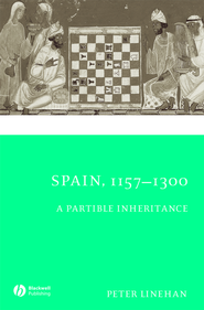 Spain, 1157-1300: A Partible Inheritance - eBook  -     By: Peter Linehan