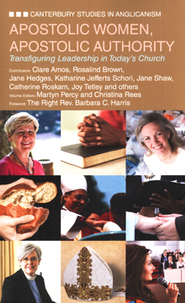 Apostolic Women, Apostolic Authority: Transfiguring Leadership in Today's Church  -     Edited By: Christina Rees     By: Martyn Percy