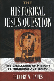 The Historical Jesus Question: The Challenge Of History To Religious Authority  -     By: Gregory W. Dawes