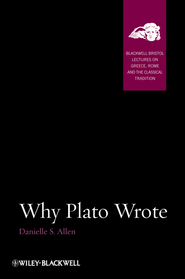 Why Plato Wrote - eBook  -     By: Danielle S. Allen