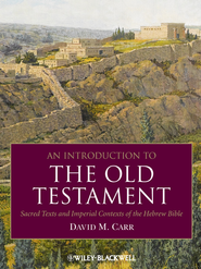 An Introduction to the Old Testament: Sacred Texts and Imperial Contexts of the Hebrew Bible - eBook  -     By: David M. Carr