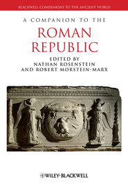 A Companion to the Roman Republic - eBook  -     Edited By: Nathan Rosenstein, Robert Morstein-Marx     By: Nathan Rosenstein(Eds.) & Robert Morstein-Marx(Eds.)