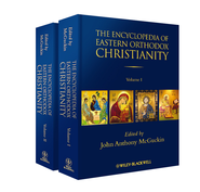The Encyclopedia of Eastern Orthodox Christianity - eBook  -     Edited By: John Anthony McGuckin     By: John Anthony McGuckin(Ed.)