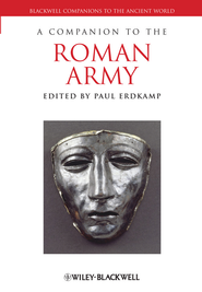 A Companion to the Roman Army - eBook  -     Edited By: Paul Erdkamp     By: Paul Erdkamp(Ed.)