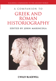A Companion to Greek and Roman Historiography - eBook  -     Edited By: John Marincola     By: John Marincola(Ed.)