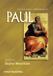 The Blackwell Companion to Paul - eBook  -     Edited By: Stephen Westerholm     By: Stephen Westerholm(Ed.)