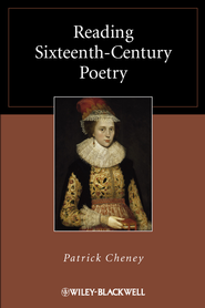 Reading Sixteenth-Century Poetry - eBook  -     By: Patrick Cheney