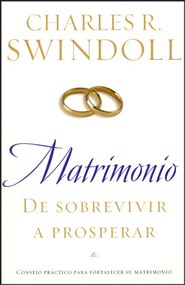 Matrimonio: De Sobrevivir a Prosperar  (Marriage: From Surviving to Thriving)  -     By: Charles R. Swindoll