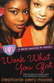Work What You Got  -     By: Stephanie Perry Moore