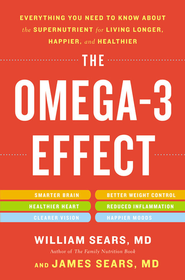 The Omega-3 Effect: Everything You Need to Know About the Miracle Nutrient for Living Longer, Happier, and Healthier - eBook  -     By: William Sears