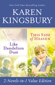 Like Dandelion Dust & This Side of Heaven Omnibus - eBook  -     By: Karen Kingsbury