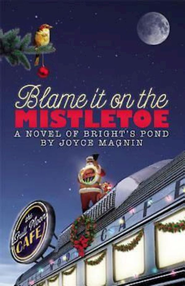 Blame It on the Mistletoe - eBook  -     By: Joyce Magnin