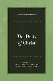 The Deity of Christ - eBook  -     Edited By: Christopher Morgan, Robert Peterson     By: Edited by Christopher W. Morgan & Robert A. Peterson