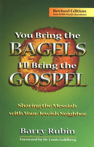 You Bring the Bagels, I'll Bring the Gospel: Sharing the Messiah with Your Jewish Neighbor, Revised  -     By: Barry Rubin