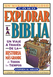 Cómo Explorar la Biblia  (How to Get Into the Bible)  -     By: Stephen M. Miller
