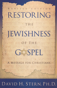 Restoring the Jewishness of the Gospel   -     By: David Stern