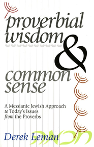 Proverbial Wisdom and Common Sense   -     By: Derek Leman