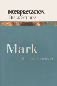 Mark Interpretation Bible Studies  -     By: Richard L. Deibert