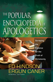 Popular Encyclopedia of Apologetics, The: Surveying the Evidence for the Truth of Christianity - eBook  -     By: Ed Hindson, Ergun Caner