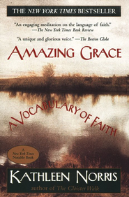 Amazing Grace: A Vocabulary of Faith   -     By: Kathleen Norris