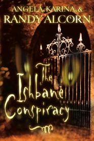 The Ishbane Conspiracy - eBook  -     By: Angela Alcorn, Karina Alcorn, Randy Alcorn