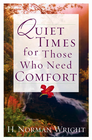 Quiet Times for Those Who Need Comfort - eBook  -     By: H. Norman Wright