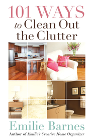 101 Ways to Clean Out the Clutter - eBook  -     By: Emilie Barnes