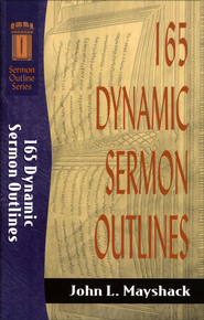165 Dynamic Sermon Outlines - eBook  -     By: John L. Mayshack