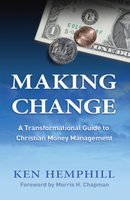 Making Change: A Transformational Guide to Christian Money Management - eBook  -     By: Ken Hemphill